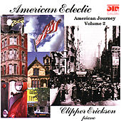Play & Download American Eclectic - American Journey Vol. 2 by Clipper Erickson | Napster