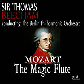 Play & Download Mozart: The Magic Flute by Berlin Philharmonic Orchestra | Napster