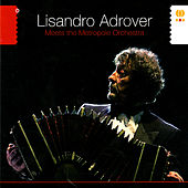 Lisandro Adrover Meets The Metropole Orchestra by Lisandro Adrover