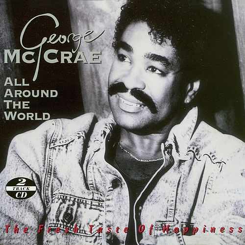 All Around The World (The Fresh Taste Of Happiness) by George McCrae