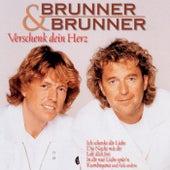 Play & Download Verschenk' dein Herz by Brunner & Brunner | Napster