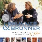 Play & Download Ti Amo/Das Beste 1996-2000 by Brunner & Brunner | Napster