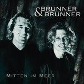 Play & Download Mitten im Meer by Brunner & Brunner | Napster