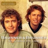 Play & Download Ich schenke dir Liebe by Brunner & Brunner | Napster