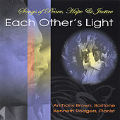 Play & Download Each Other's Light, Songs of Peace, Hope and Justice by Anthony Brown | Napster