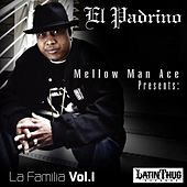 Play & Download Mellow Man Ace Presents: La Familia Volume 1 by Various Artists | Napster