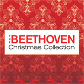 Play & Download The Beethoven Christmas Collection by Various Artists | Napster