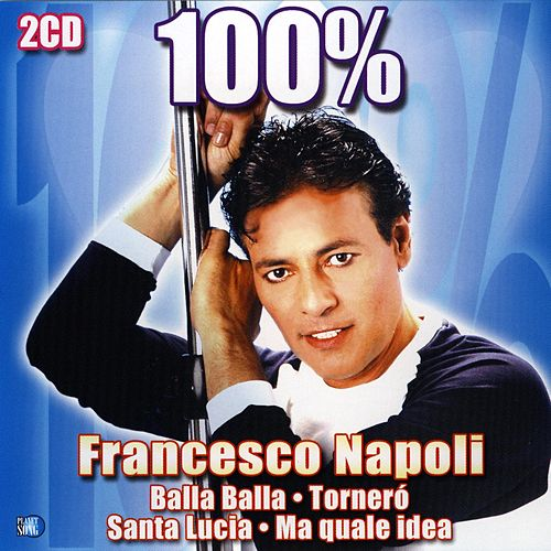 Play & Download 100% Francesco Napoli by Francesco Napoli | Napster