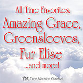 Play & Download Amazing Grace, Greensleeves, Fur Elise, Canon in D and More! by All Time Favorite Piano Music | Napster