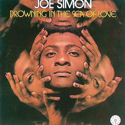 Drowning In The Sea Of Love by Joe Simon