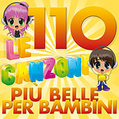 Play & Download Le 110 canzoni più belle  per bambini by Various Artists | Napster