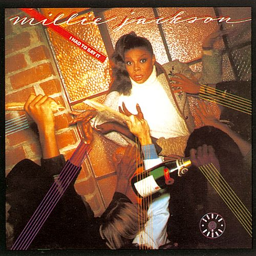 I Had To Say It by Millie Jackson