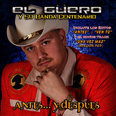 Play & Download Antes... y Despues by El Guero y Su Banda Centenario | Napster