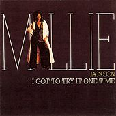 I Got To Try It One Time by Millie Jackson