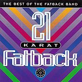 Play & Download 21 Karat Fatback : Best Of by Fatback Band | Napster