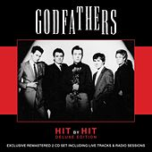 Play & Download Hit by Hit - Deluxe Edition by The Godfathers | Napster
