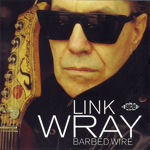 Play & Download Barbed Wire by Link Wray | Napster