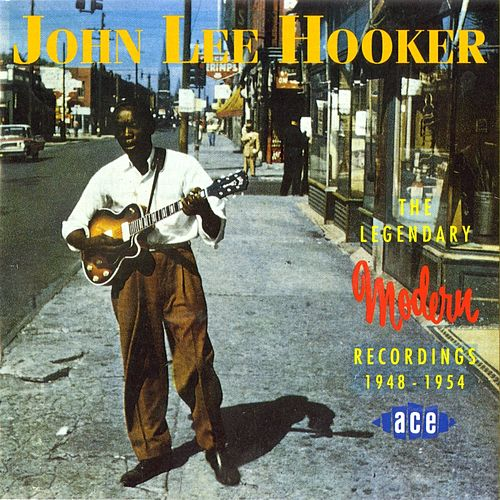 Play & Download The Legendary Modern Recordings by John Lee Hooker | Napster