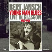 Young Man Blues: Live In Glasgow Part 1 by Bert Jansch