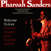 Play & Download Welcome To Love by Pharoah Sanders | Napster