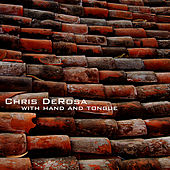 With Hand and Tongue by Chris Derosa