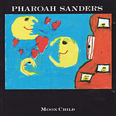 Play & Download Moon Child by Pharoah Sanders | Napster