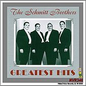 Play & Download The Schmitt Brothers - Greatest Hits by The Schmitt Brothers | Napster