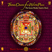Tibetan Chants for World Peace by The Gyuto Monks Tantric Choir
