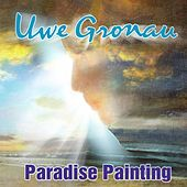 Play & Download Paradise Painting by Uwe Gronau | Napster