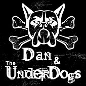 Play & Download Dan & the Underdogs by Dan | Napster