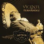 Play & Download Un Azteca en el Azteca (En Vivo) by Vicente Fernández | Napster