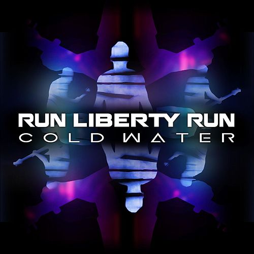Cold Water by Run Liberty Run