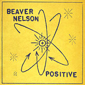 Play & Download Positive by Beaver Nelson | Napster