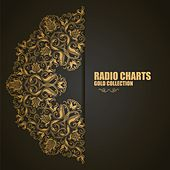 Play & Download Radio Charts: Gold Collection by Various Artists | Napster