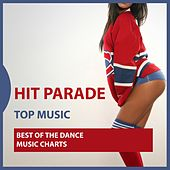Play & Download Hit Parade: Best of the Dance Music Charts by Various Artists | Napster
