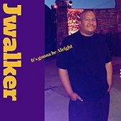 Play & Download It's Gonna Be Alright by J.Walker | Napster