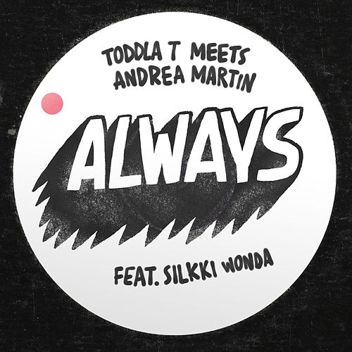 Play & Download Always (feat. Silkki Wonda) by Toddla T | Napster