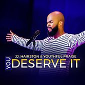 Play & Download You Deserve It - Single by J.J. Hairston | Napster