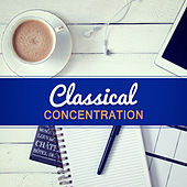 Play & Download Classical Concentration – Quiet Piano, Learning from Classical Artists, Easy Exam, Schubert, Bach, Mozart, Beethoven, Classical Songs to Study by Effective Exam Study Music Academy Exam Study Music Academy | Napster