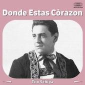 Donde Estas Corazon by Tito Schipa
