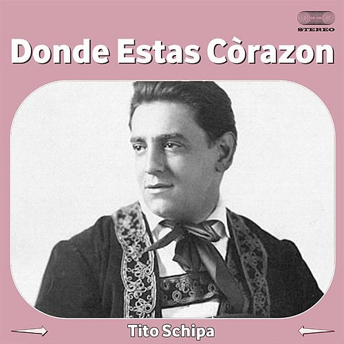 Play & Download Donde Estas Corazon by Tito Schipa | Napster