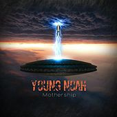 Mothership by Young Noah
