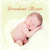 Play & Download Dreamland Mozart – Classical Lullaby, Time to Bed, Lullaby with Classical Composers, Bedtime Music by Baby Lullaby (1) | Napster