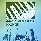 Jazz Vintage Lounge - Piano Shades, Mellow Jazz, Jazz Massage Therapy by The Jazz Instrumentals