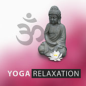 Yoga Relaxation – Natural Yoga, Calm Music, Tranquility Music, Resting Sounds by Yoga Relaxation Music