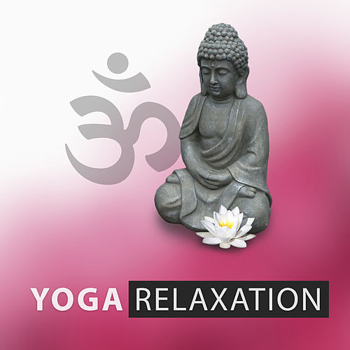 Play & Download Yoga Relaxation – Natural Yoga, Calm Music, Tranquility Music, Resting Sounds by Yoga Relaxation Music | Napster