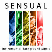 Play & Download Sensual Instrumental Background Music - Cafe Bar Piano Music, Jazz Dance Music, Friday Night Smooth Jazz by Smooth Jazz Sax Instrumentals | Napster