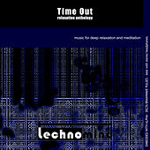 Play & Download Time Out: Relaxation Anthology by Techno Mind | Napster