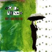 May I Sing With Me by Yo La Tengo