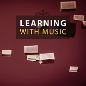 Learning with Music – Music to Study, Homework with Mozart, Bach, Easy Study, Learning with Classical Songs by Exam Study Music Set